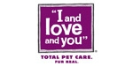 I and Love and You Total Pet Care