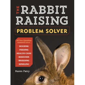 The Rabbit-Raising Problem Solver By Karen Patry