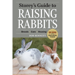 Storey's Guide to Raising Rabbits, 4th Edition by Bob Bennett