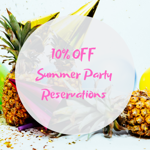 10% OFF Summer Party Reservations