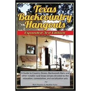 Texas Backcountry Hangouts - 3rd Edition
