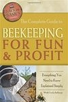 The Complete Guide to: Beekeeping for Fun & Profit