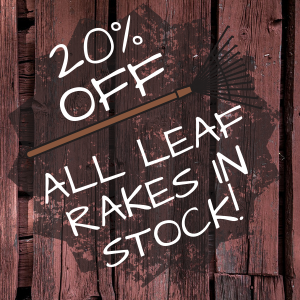 20% OFF All Leaf Rakes in Stock!