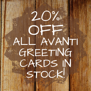 20% OFF All Avanti Greeting Cards in Stock!