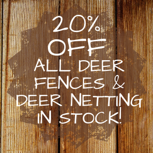 20% Off  All Deer Fences & Deer Netting in Stock!