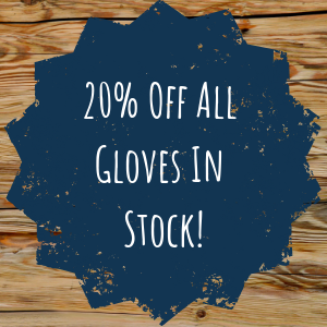 20% Off All Gloves In Stock!