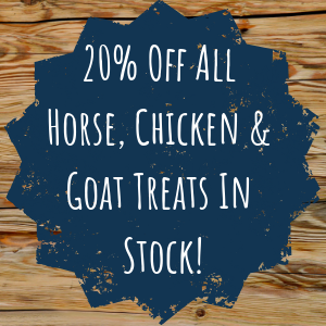 20% Off All Horse, Chicken & Goat Treats In Stock!