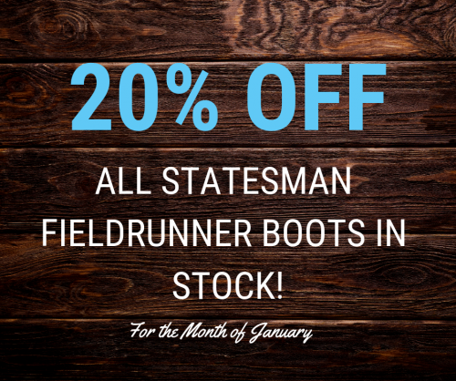 20% Off All Statesman Fieldrunner Boots in Stock!