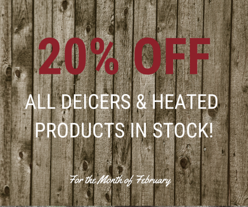 20% Off All Deicers & Heated Products in Stock!