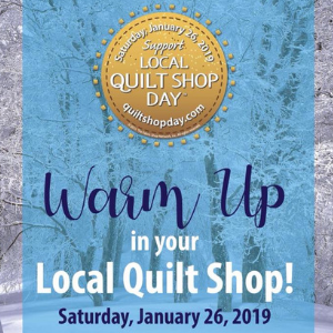 Visit Your Local Quilt Shop Day