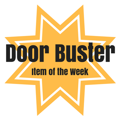 Door Buster Item of the Week!