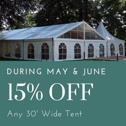 Take 15% off Any 30' Wide Tent in May and June!